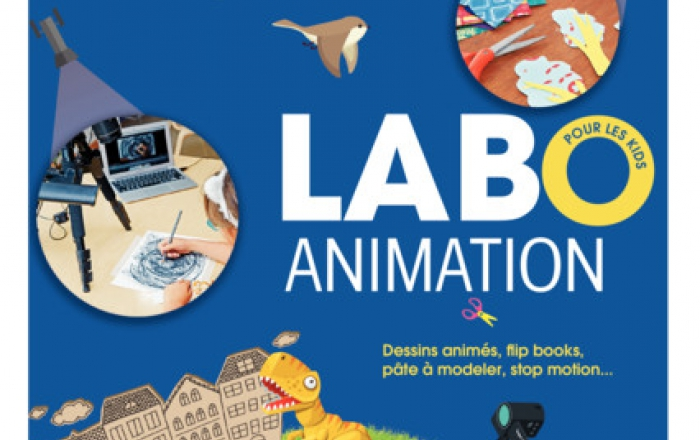 Labo animation : dessins animés, flip books, pâtes à modeler, stop motion…